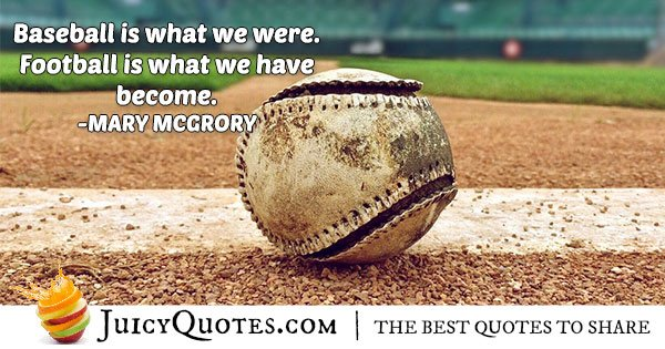 Baseball Quote - Mary Mcgregory