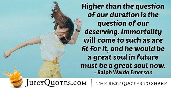 Deserving Immortality Quote
