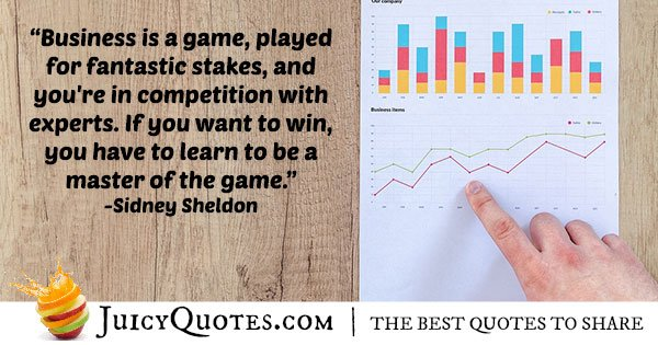 Business Is A Game Quote