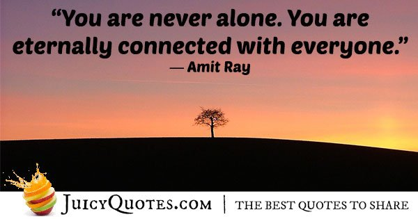 You Are Never Alone Quote