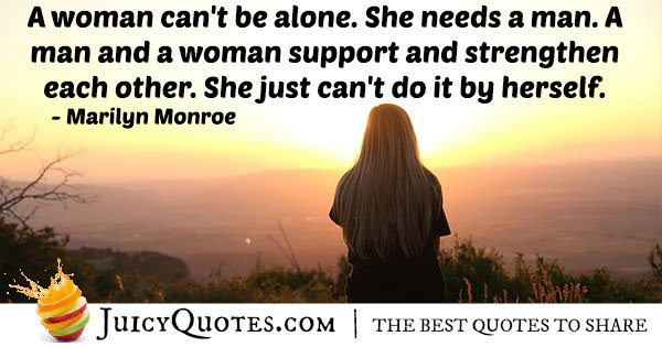 A Woman Can't Be Alone Quote