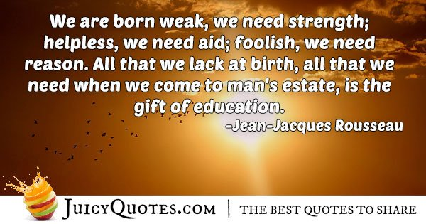 Birth and Education Quote