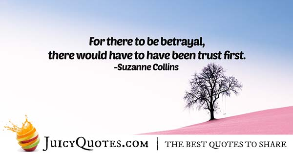 Betrayal and Trust Quote