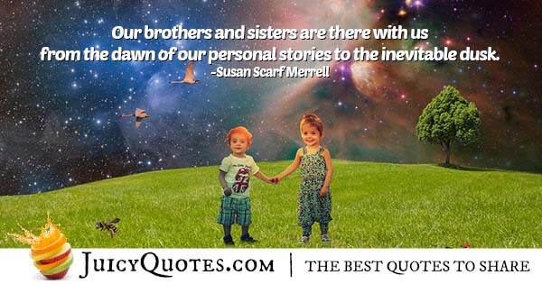 Brothers and Sisters Quote