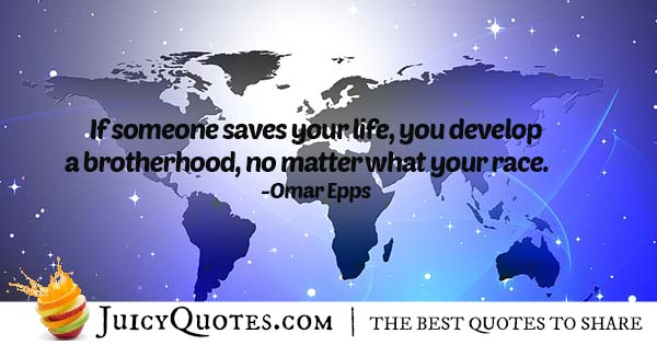 Brotherhood and Saving Lives Quote