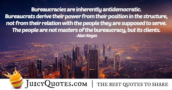 Bureaucracies Quote