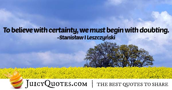 Certainty and Doubt Quote