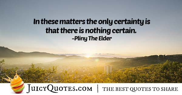 Nothing Is Certain Quote