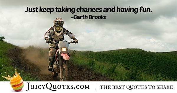 Taking Chances and Fun Quote