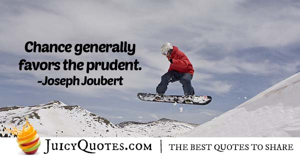 Chance Favors The Prudent Quote
