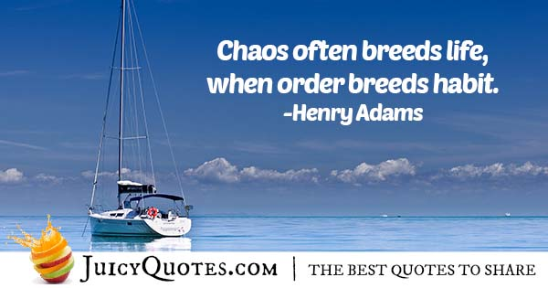 Chaos Breeds Life Quote
