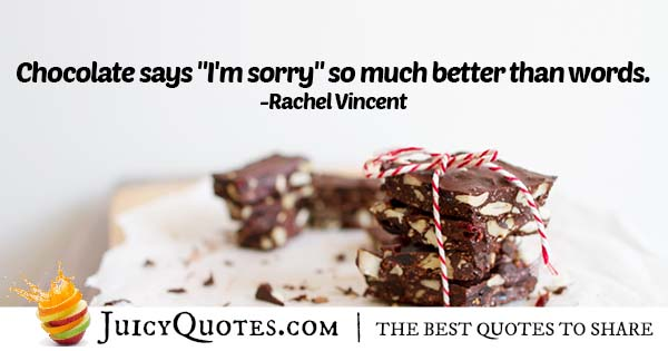 I Am Sorry and Chocolates Quote