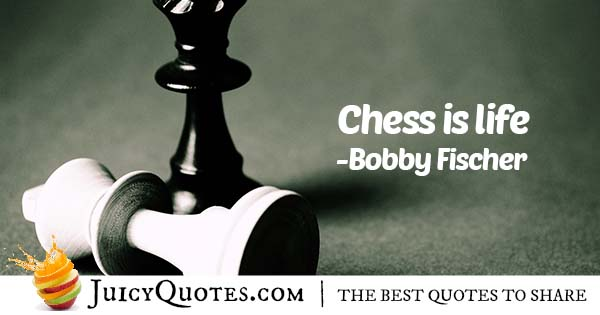 Chess Is Life Quote