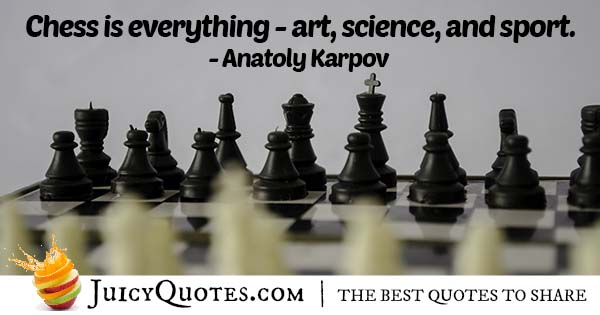 Chess is Everything Quote