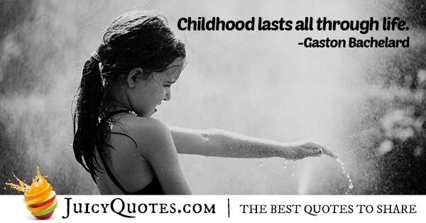 Childhood Lasts Quote