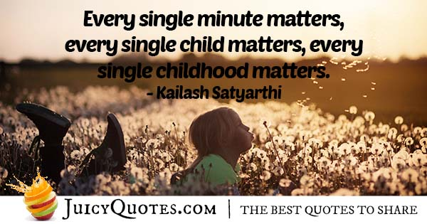 Childhood Matters Quote