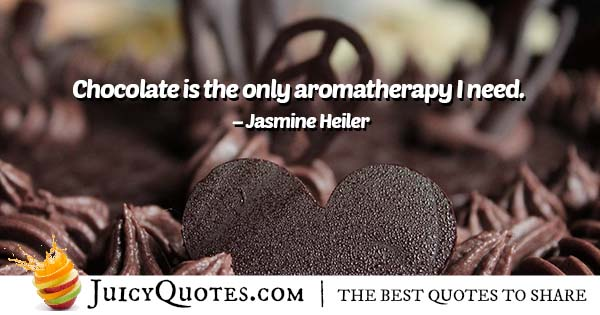 Chocolate Aromatherapy Quote