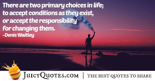Two Choices In Life Quote