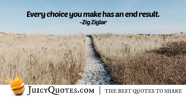 Every Choice You Make Quote
