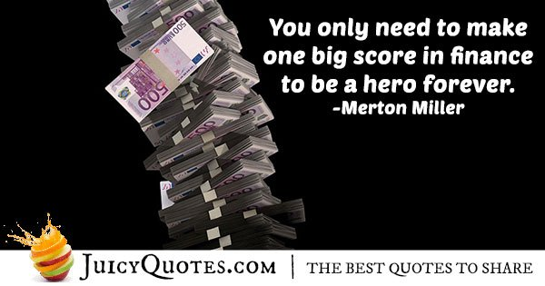 One Big Score In Finance Quote