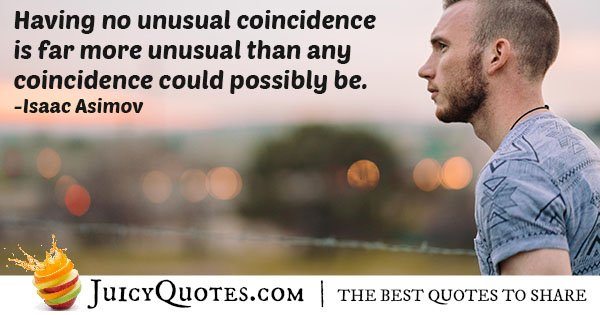 Unusual Coincidence Quote