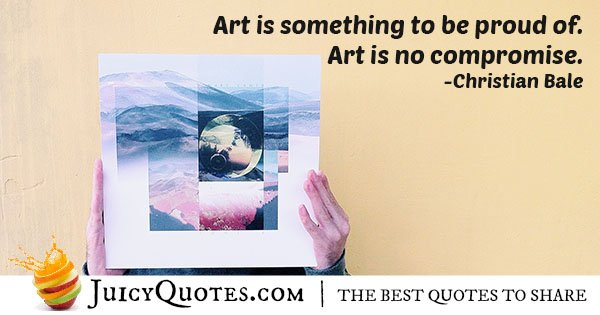 Be Proud of Art Quote
