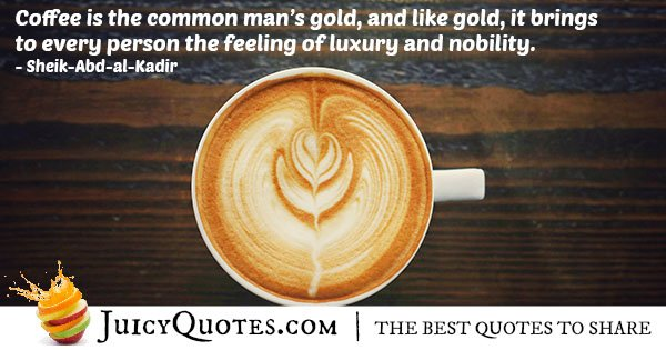 Coffee Is Like Gold Quote