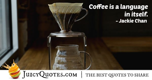 Coffee is a Language Quote