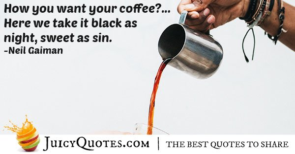 How Do You Like Your Coffee Quote
