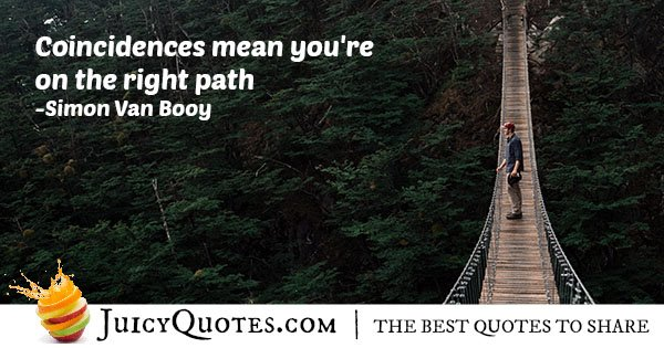 Right Path and Coincidence Quote