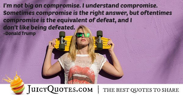 I Do Not Compromise Quote