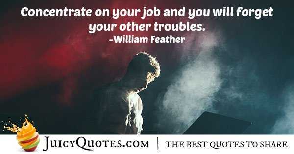 Concentrate on Your Job Quote