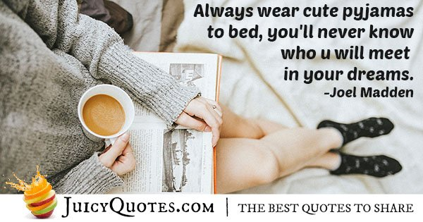 Cute Pajamas Quote