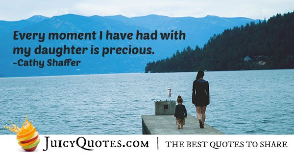 Precious Daughter Time Quote
