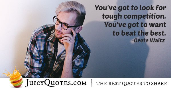 Tough Competition Quote
