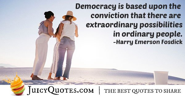 What Democracy Is Based On Quote