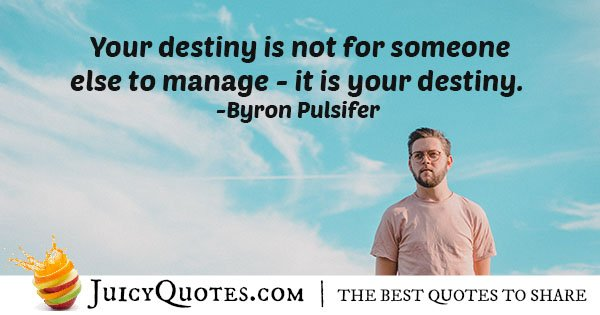 Your Own Destiny Quote