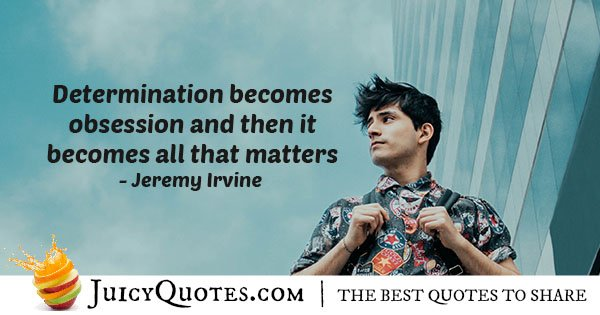 Determination and Obsession Quote