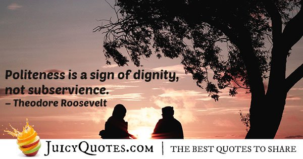 Politeness and Dignity Quote