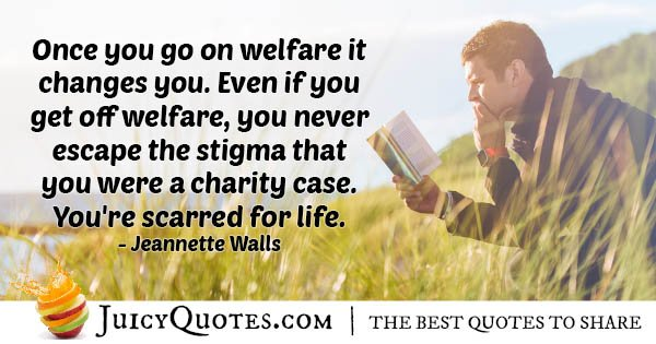Don't Get On Welfare Quote