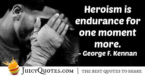 Heroism is Endurance Quote