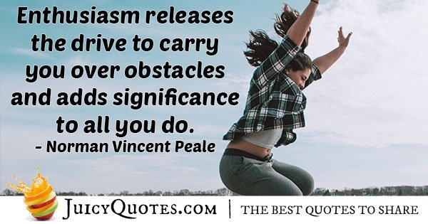 Enthusiasm VS Obstacles Quote