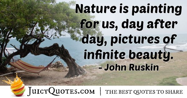 Nature Is Painting For Us Quote