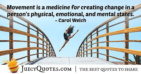 Movement is like Medicine Quote
