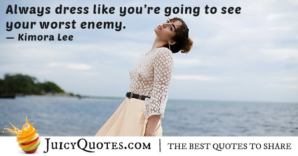 Dress to See Your Enemy Quote