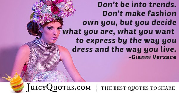 Don't Make Fashion Own You Quote