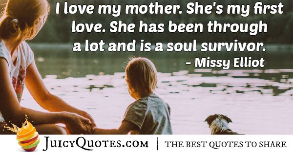 Mother First Love Quote
