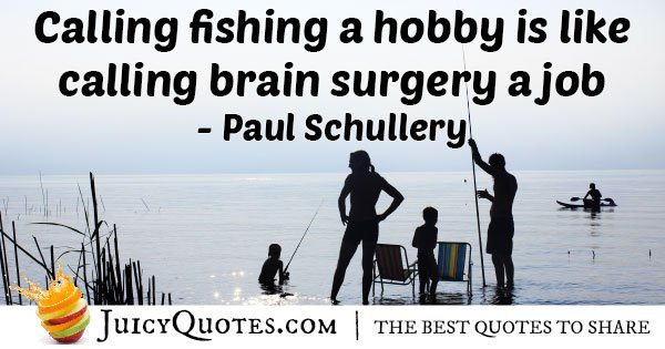 Fishing a Hobby Quote