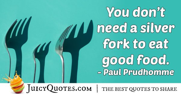 No Fork for Food Quote