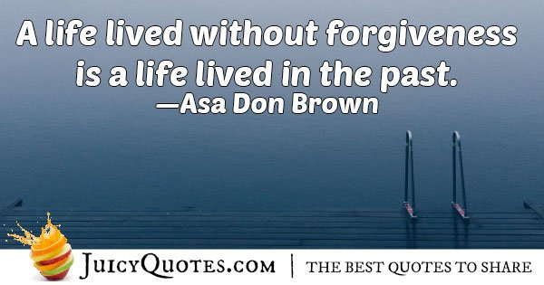 Without Forgiveness Quote